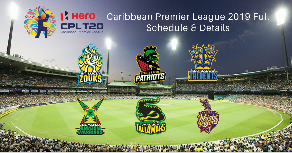 CPL 2019: Caribbean Premier League 2019 Full Schedule & Details