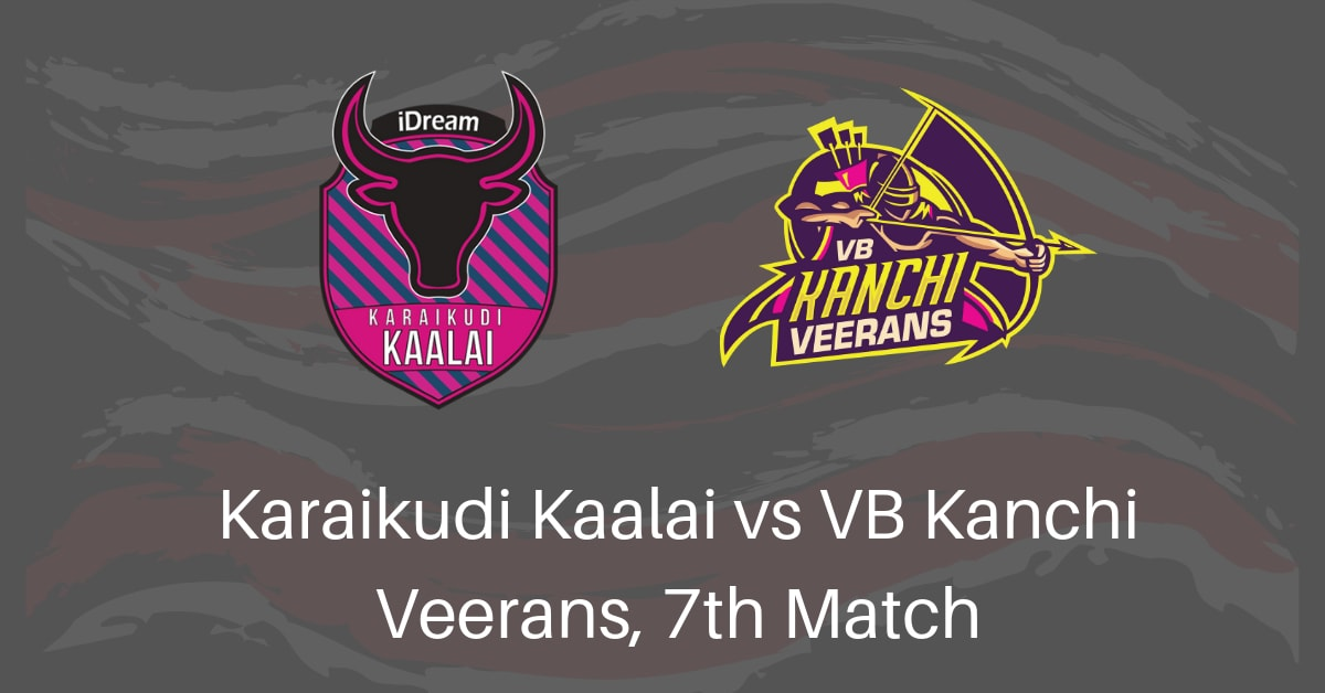 Cricket Betting Tips for Karaikudi Kaalai vs VB Kanchi Veerans, 7th Match - TNPL 2019