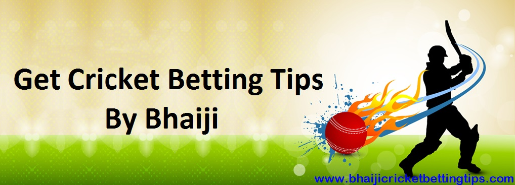 Get Crickt Betting Tip By Bhaiji
