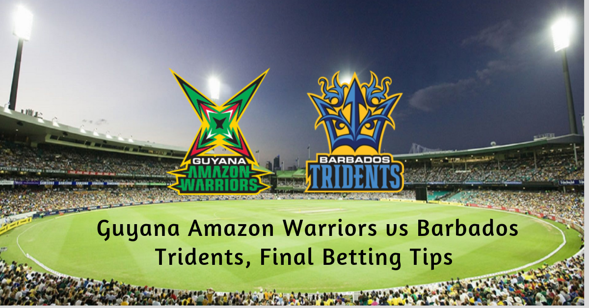 Guyana Amazon Warriors vs Barbados Tridents, Final Betting Tips