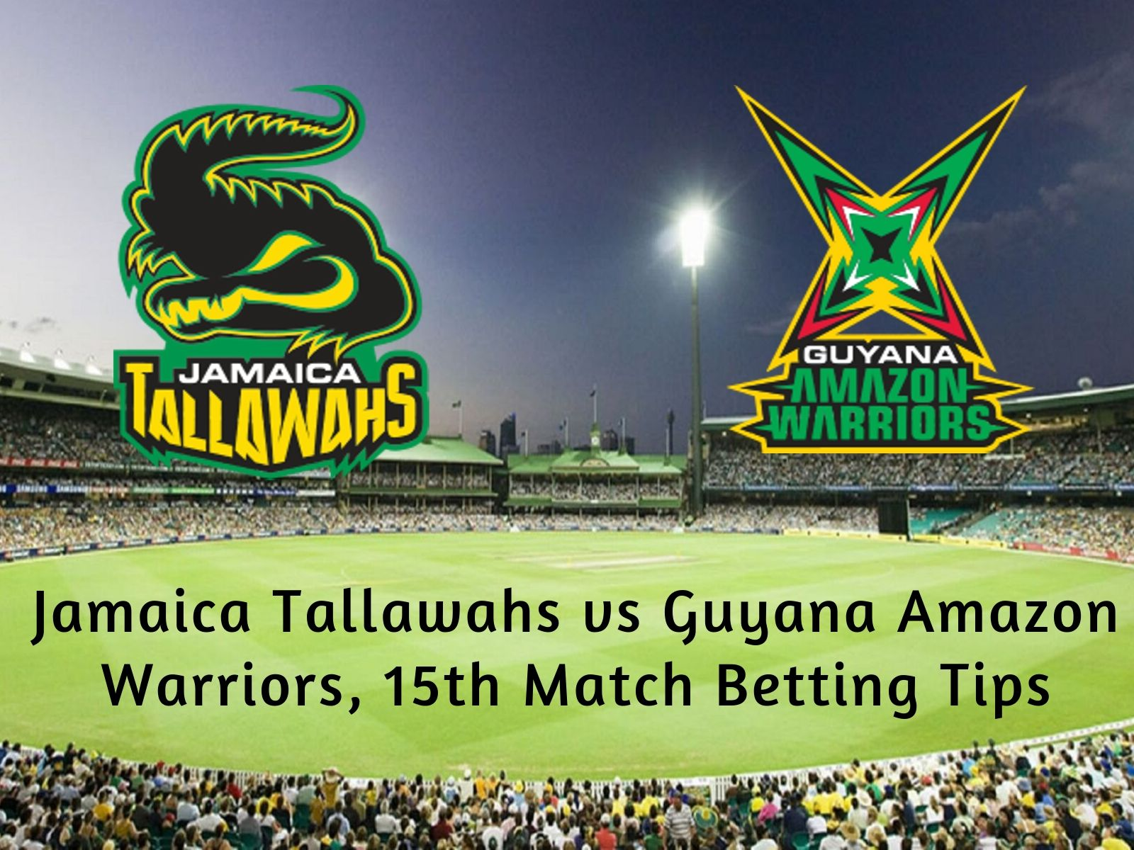 Jamaica Tallawahs vs Guyana Amazon Warriors, 15th Match Betting Tips