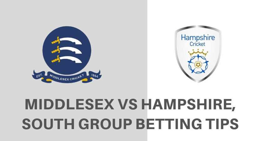 Middlesex vs Hampshire, South Group Betting Tips