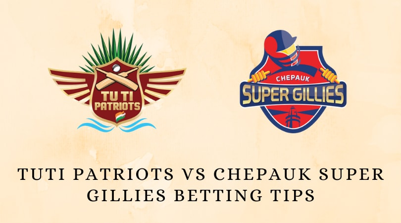 TUTI Patriots vs Chepauk Super Gillies Betting Tips