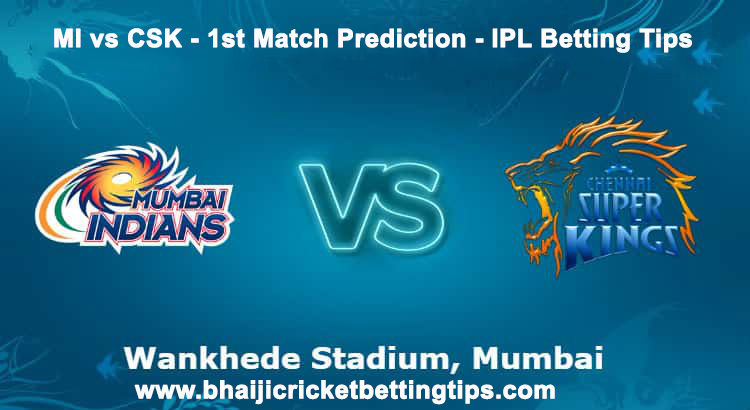 MI vs CSK - 1st Match Prediction - IPL Betting Tips