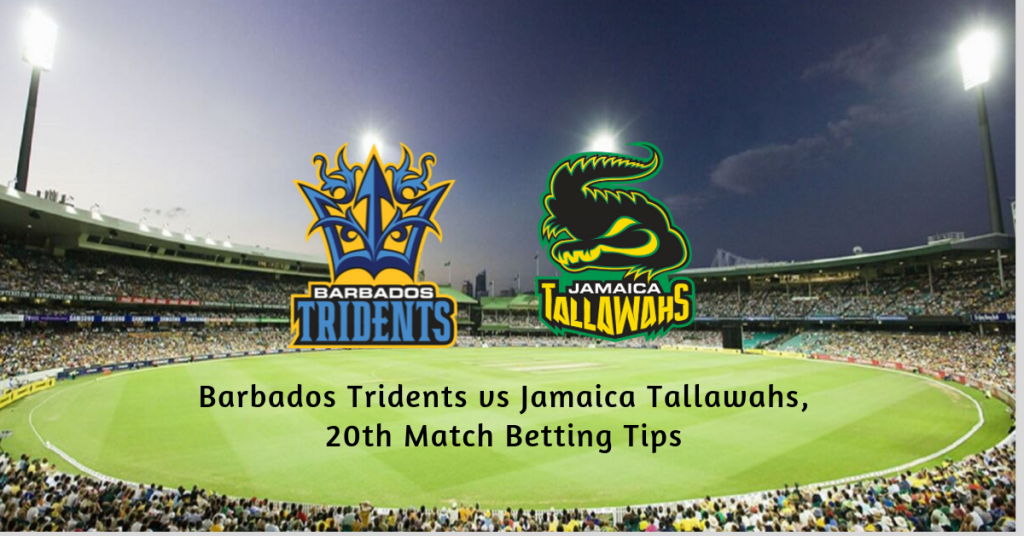 Barbados Tridents vs Jamaica Tallawahs, 20th Match Betting Tips