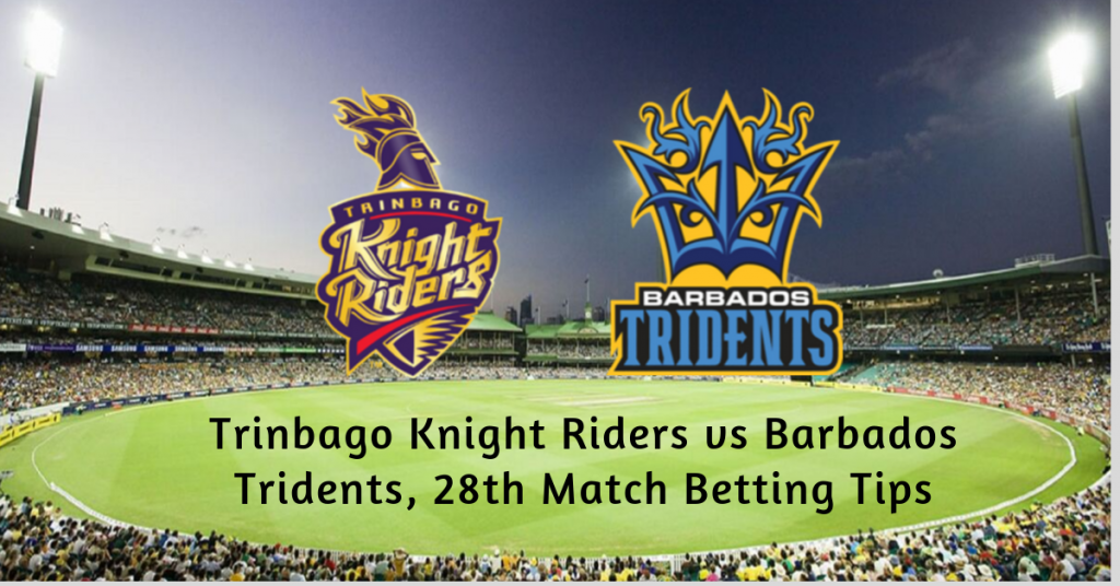 Trinbago Knight Riders vs Barbados Tridents, 28th Match Betting Tips