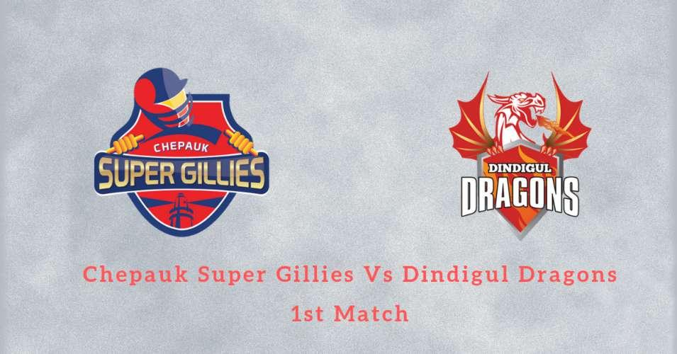 CHEPAUK SUPER GILLIES VS DINDIGUL DRAGONS 1ST Match Betting Tips