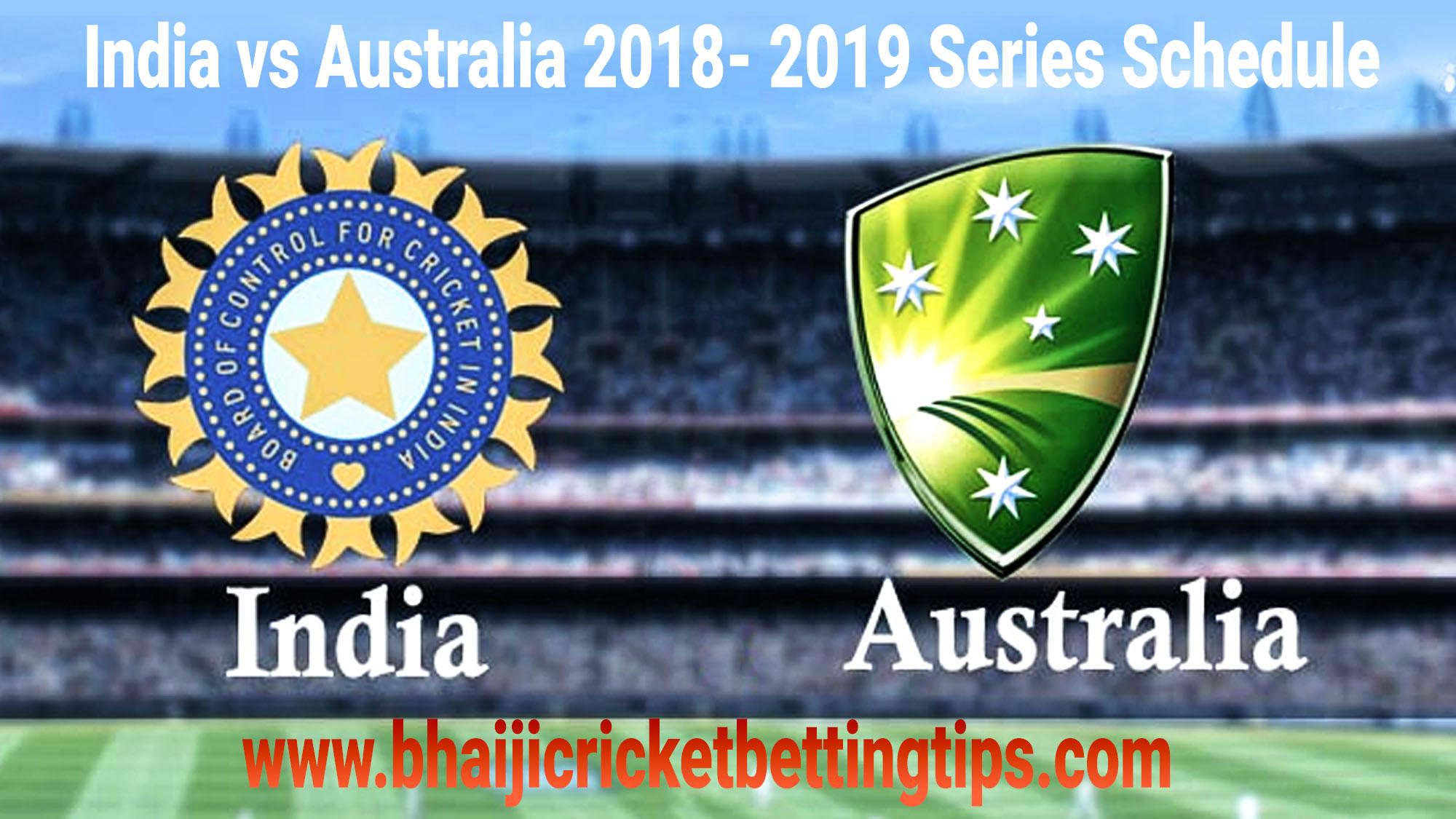 India vs Australia 2018- 2019 Series Schedule