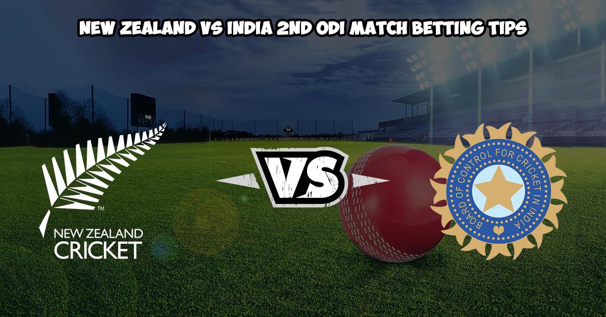 New Zealand vs India 2nd ODI Match Betting Tips