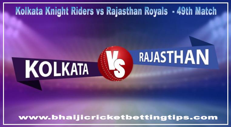 Kolkata Knight Riders and Rajasthan Royals, 49th Match - Cricket Betting Tips