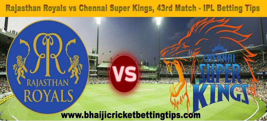 Rajasthan Royals vs Chennai Super Kings, 43rd Match -betting tips