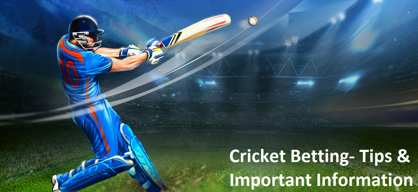 Cricket Betting- Tips & Important Information
