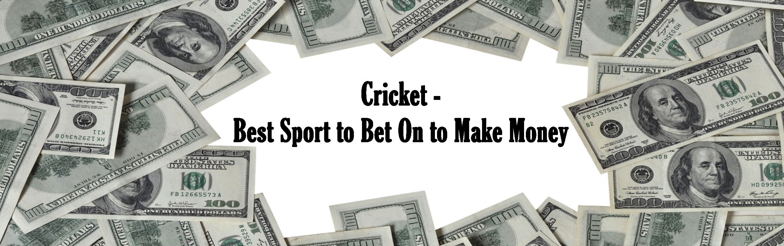 Cricket - Best Sport to Bet On to Make Money