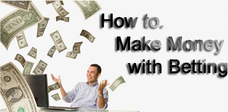 How to Make Money with Betting