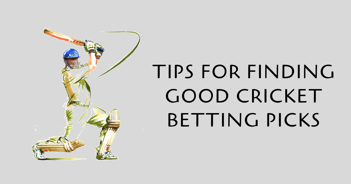 Tips for Finding Good Cricket betting Picks