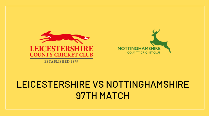 LEICESTERSHIRE VS NOTTINGHAMSHIRE 97th Match Betting Tips