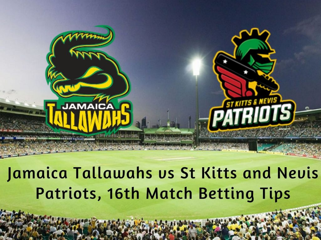 Jamaica Tallawahs vs St Kitts and Nevis Patriots, 16th Match Betting Tips