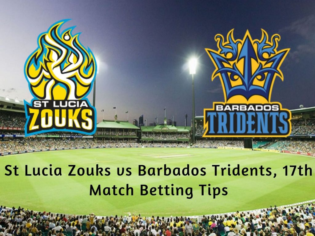St Lucia Zouks vs Barbados Tridents, 17th Match Betting Tips