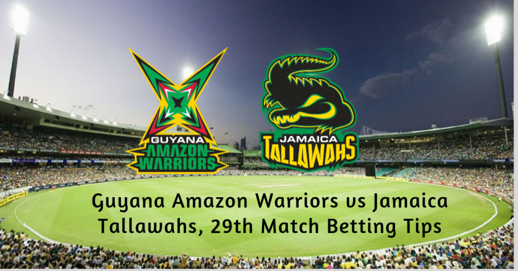 Guyana Amazon Warriors vs Jamaica Tallawahs, 29th Match Betting Tips