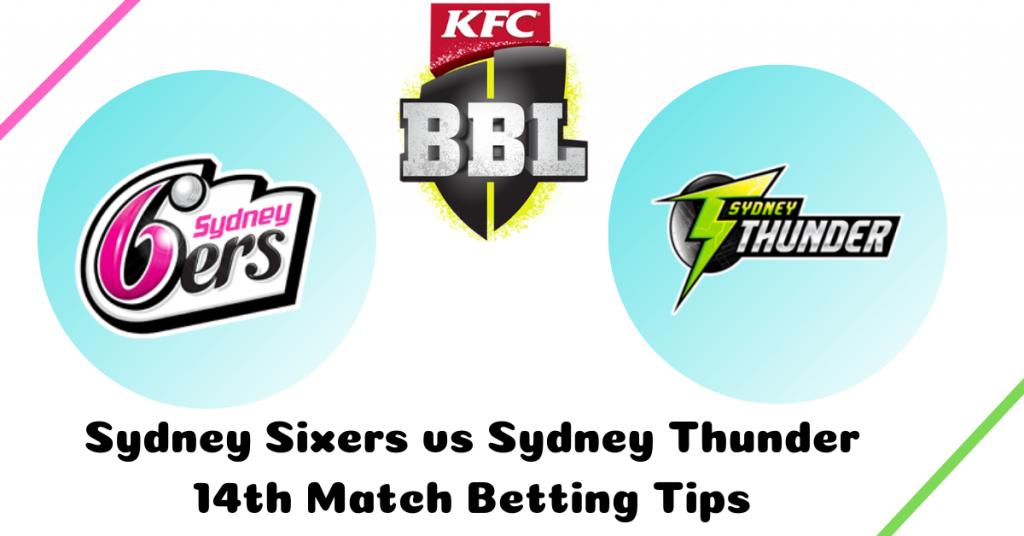 Sydney Sixers vs Sydney Thunder 14th Match Betting Tips